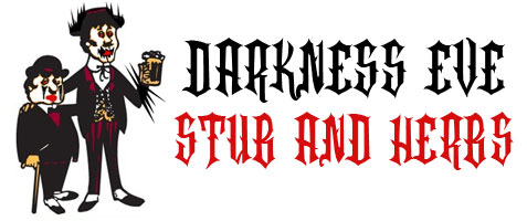 Darkness Eve at Stub & Herb's \m/